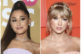 Ariana Grande, Taylor Swift